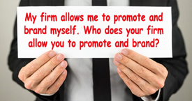 Promote & brand you not your firm!